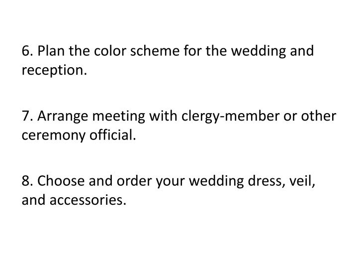 6. Plan the color scheme for the wedding and reception.