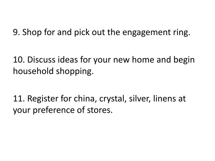 9. Shop for and pick out the engagement ring.
