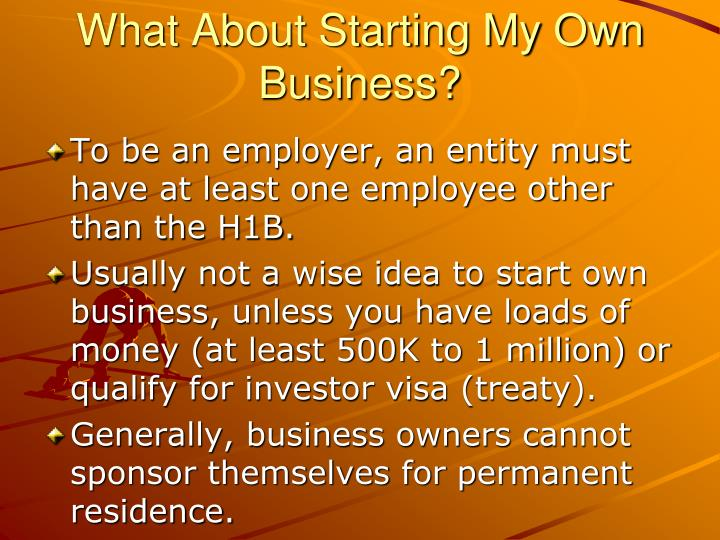 What About Starting My Own Business?