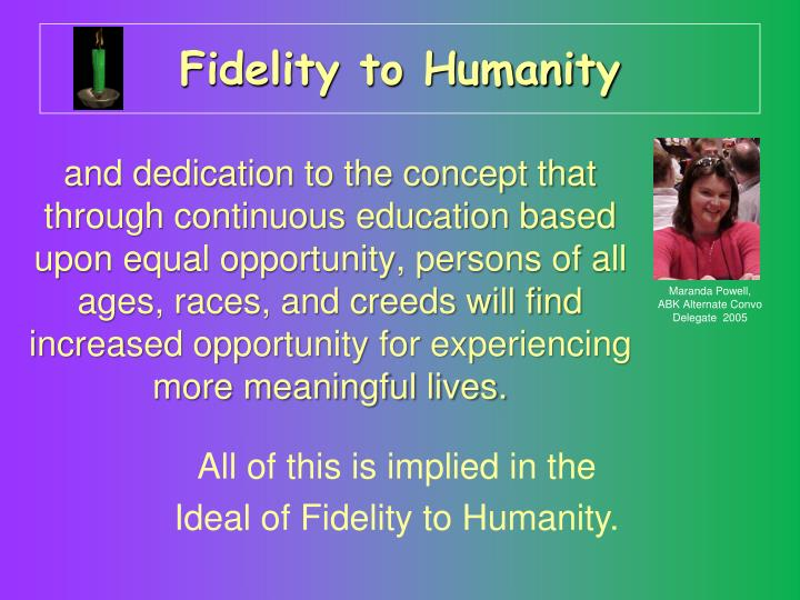 Fidelity to Humanity