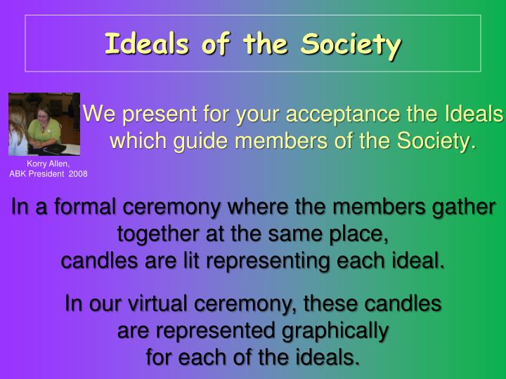 Ideals of the Society