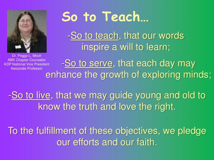So to Teach…