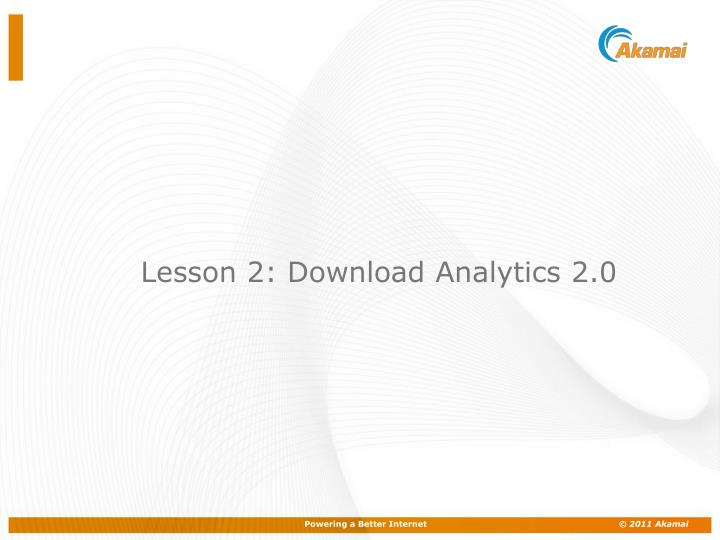 Lesson 2: Download Analytics 2.0
