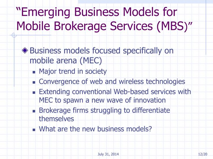 """Emerging Business Models for Mobile Brokerage Services (MBS"