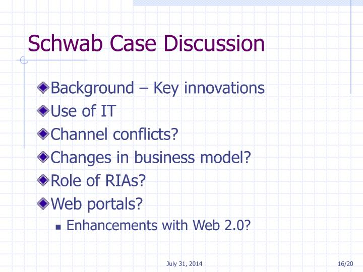 Schwab Case Discussion