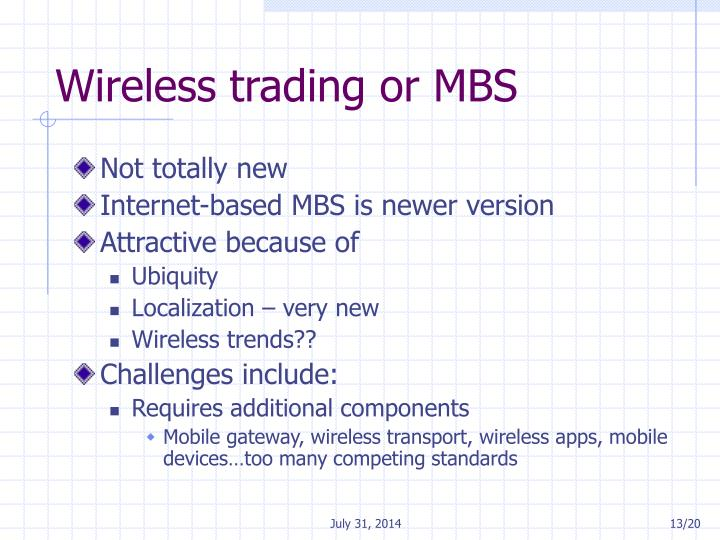 Wireless trading or MBS