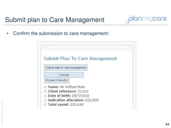 Submit plan to Care Management