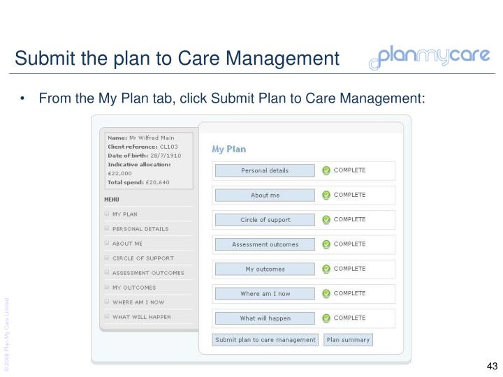 Submit the plan to Care Management