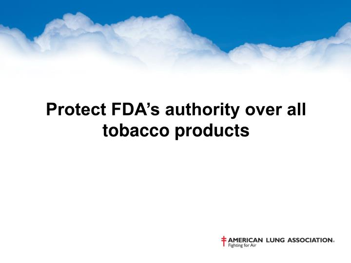 Protect FDA's authority over all tobacco products