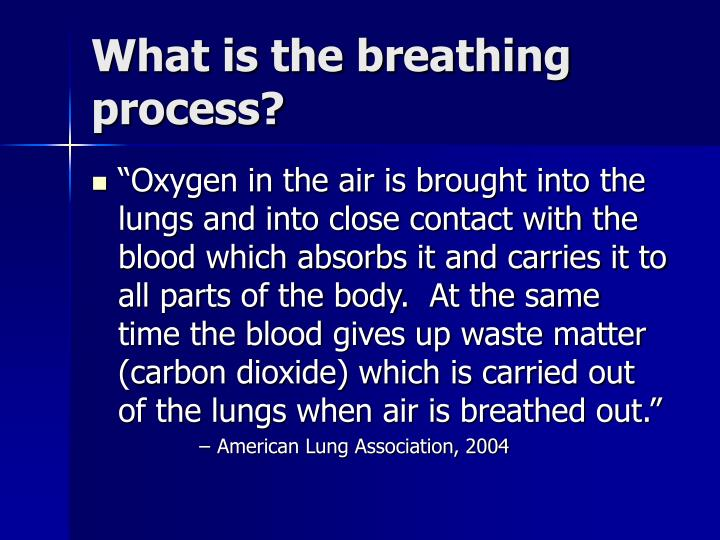 What is the breathing process?