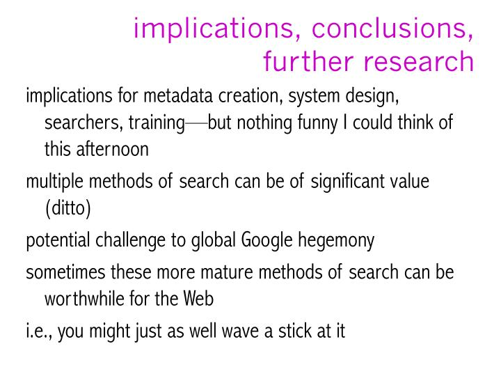 implications, conclusions, further research