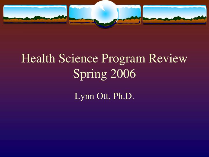 Health science program review spring 2006