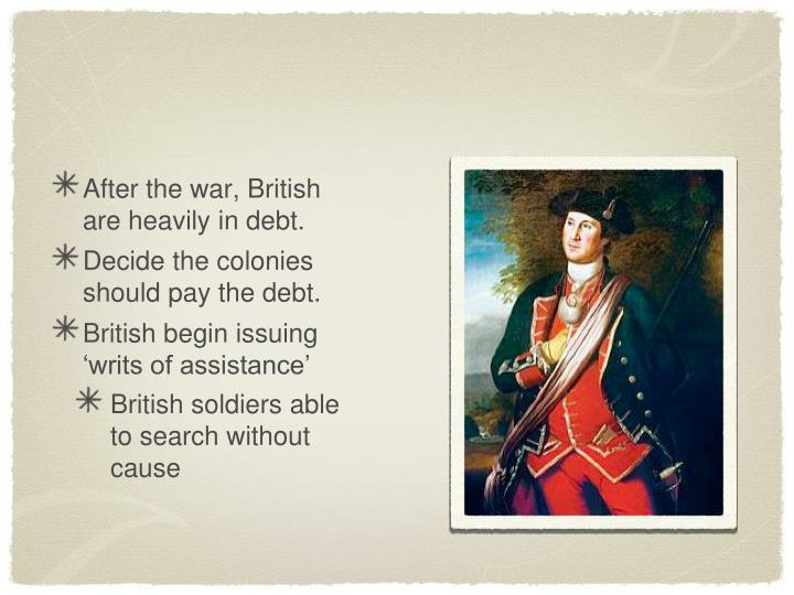 After the war, British are heavily in debt.