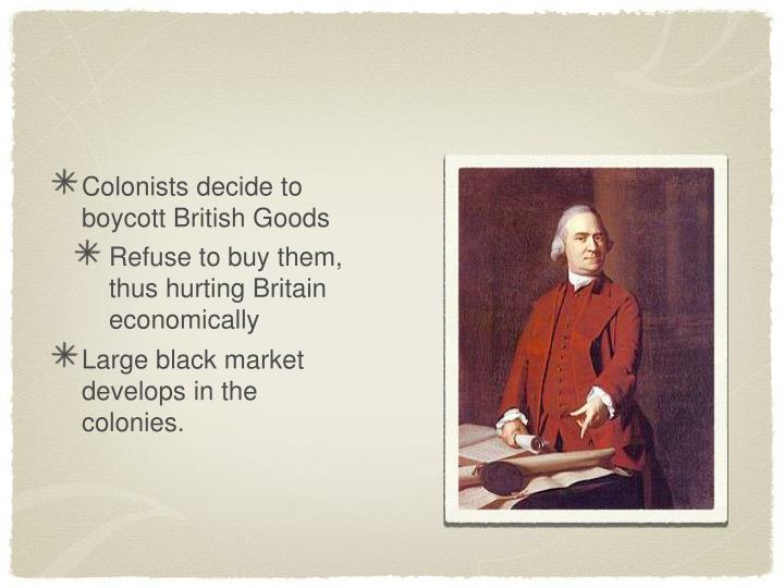 Colonists decide to boycott British Goods
