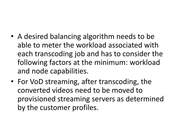 A desired balancing algorithm needs to be able to