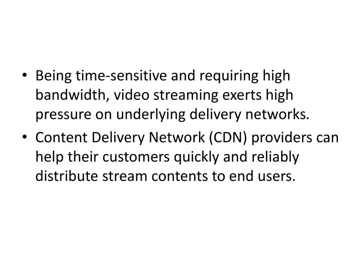Being time-sensitive and requiring high bandwidth,