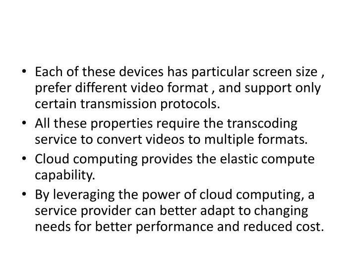 Each of these devices has particular