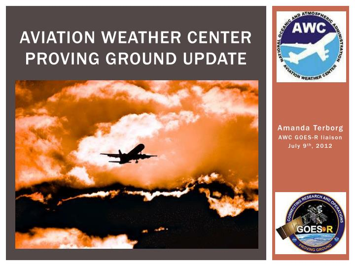 Aviation weather center proving ground update
