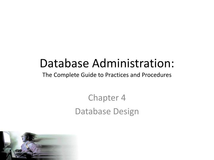 Database administration the complete guide to practices and procedures