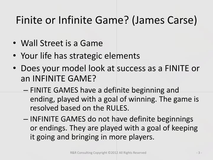 Finite or Infinite Game? (James