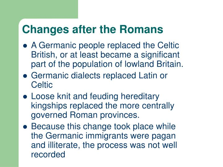Changes after the Romans