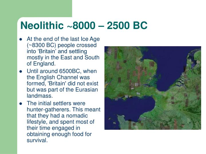 Neolithic ~8000 – 2500 BC