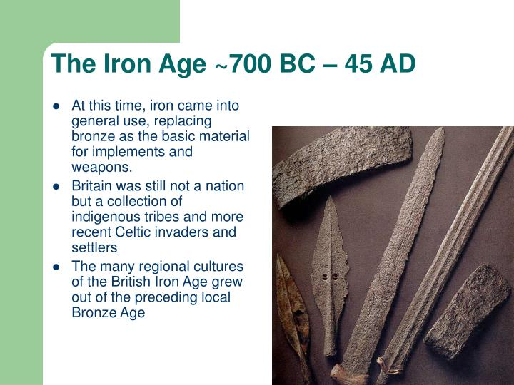 The Iron Age ~700 BC – 45 AD