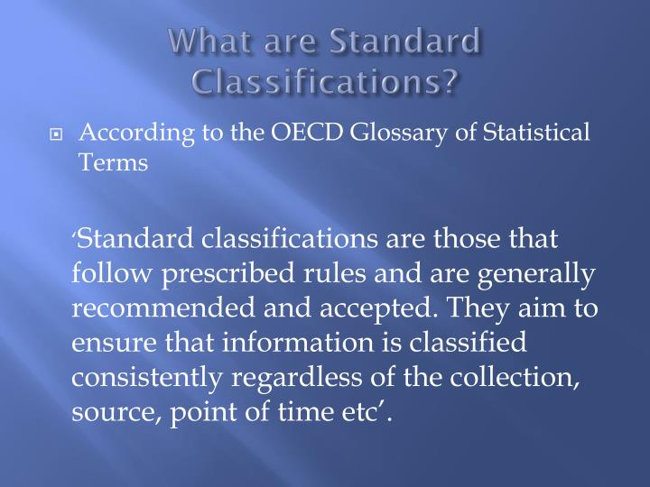 What are Standard Classifications?