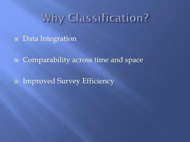 Why Classification?