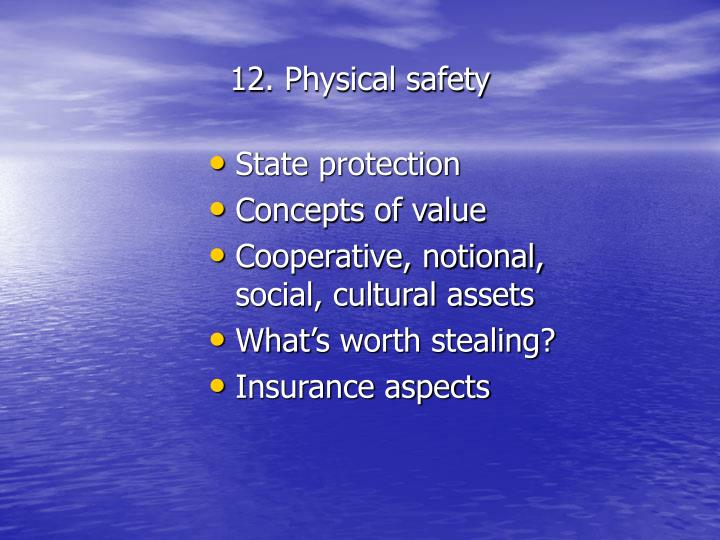 12. Physical safety