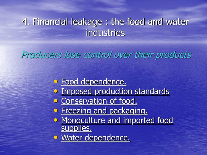 4. Financial leakage : the food and water industries