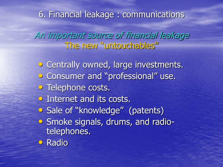 6. Financial leakage : communications
