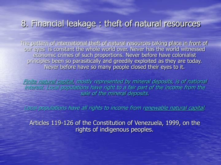 8. Financial leakage : theft of natural resources