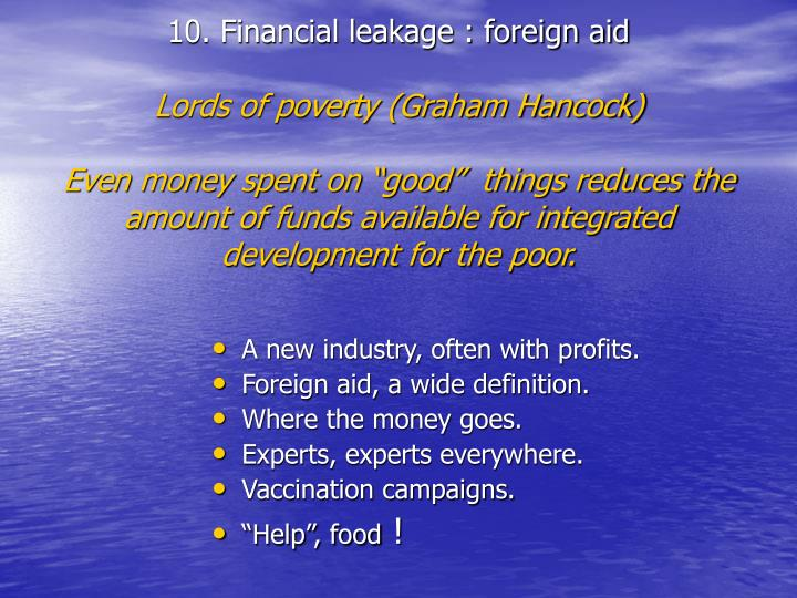 10. Financial leakage : foreign aid