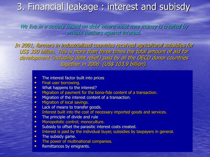 3. Financial leakage : interest and subisdy