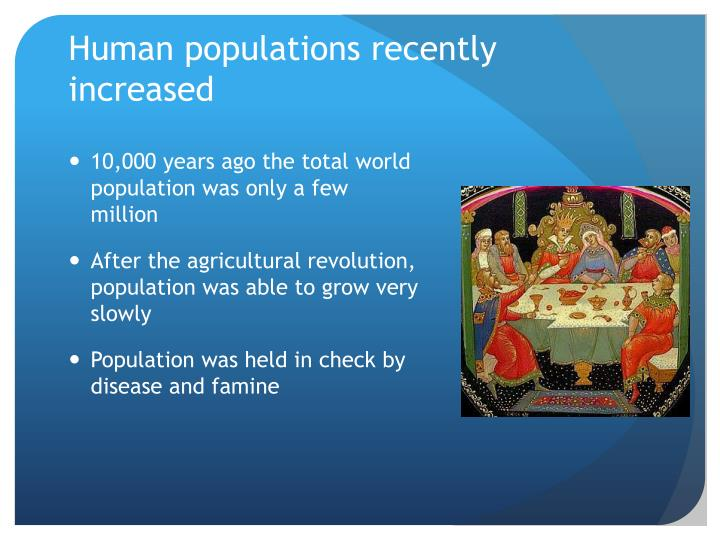 Human populations recently increased