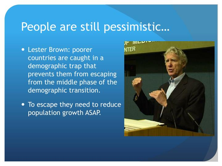People are still pessimistic…