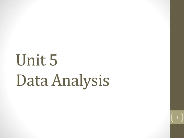 unit 5 data analysis