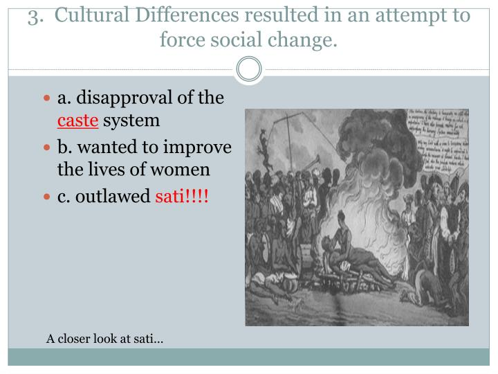 3.  Cultural Differences resulted in an attempt to force social change.