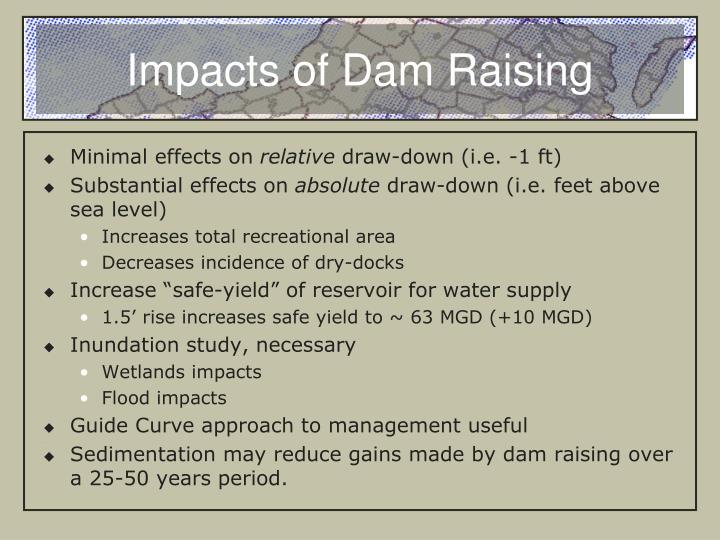 Impacts of Dam Raising