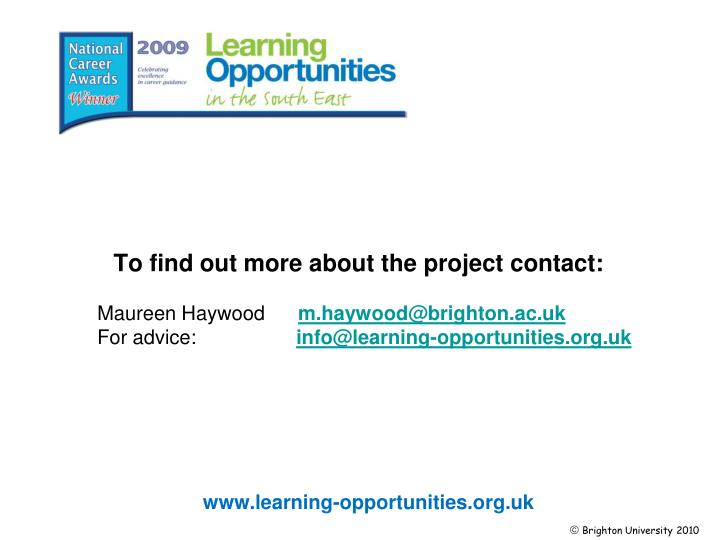 To find out more about the project contact:
