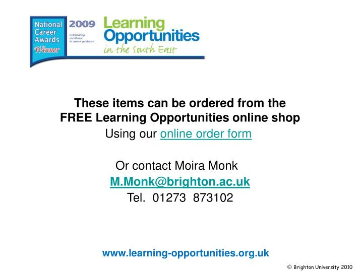 These items can be ordered from the FREELearningOpportunities online shop
