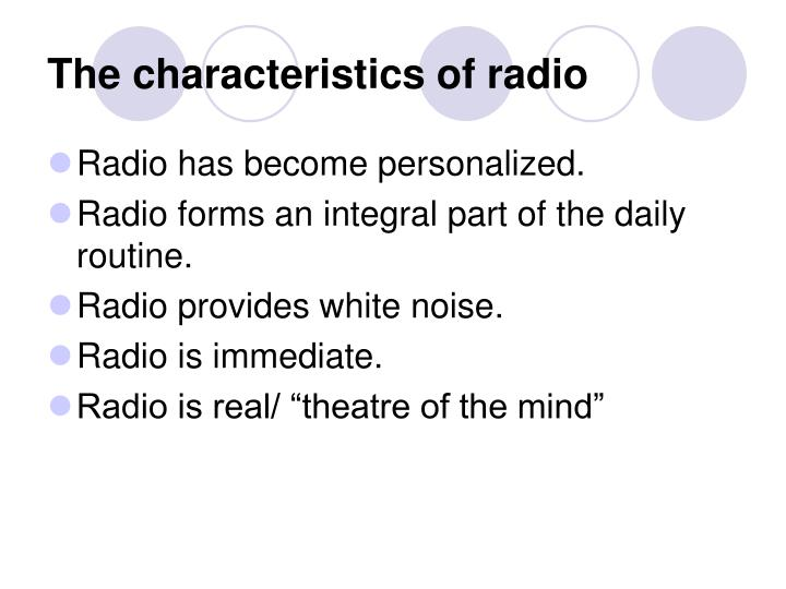 The characteristics of radio