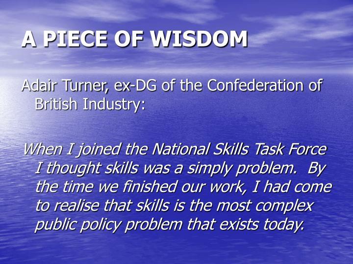 A PIECE OF WISDOM