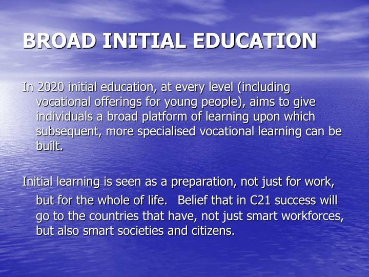 BROAD INITIAL EDUCATION
