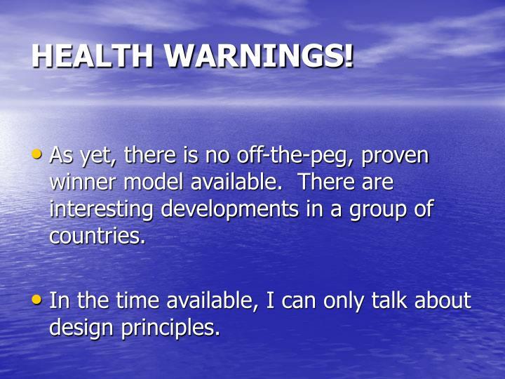 HEALTH WARNINGS!