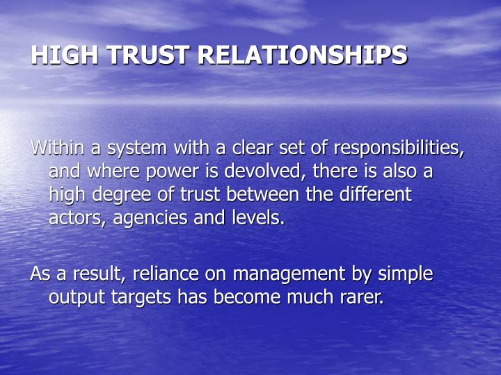 HIGH TRUST RELATIONSHIPS