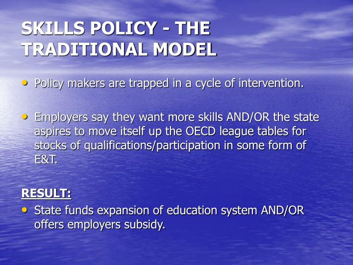 Skills policy the traditional model
