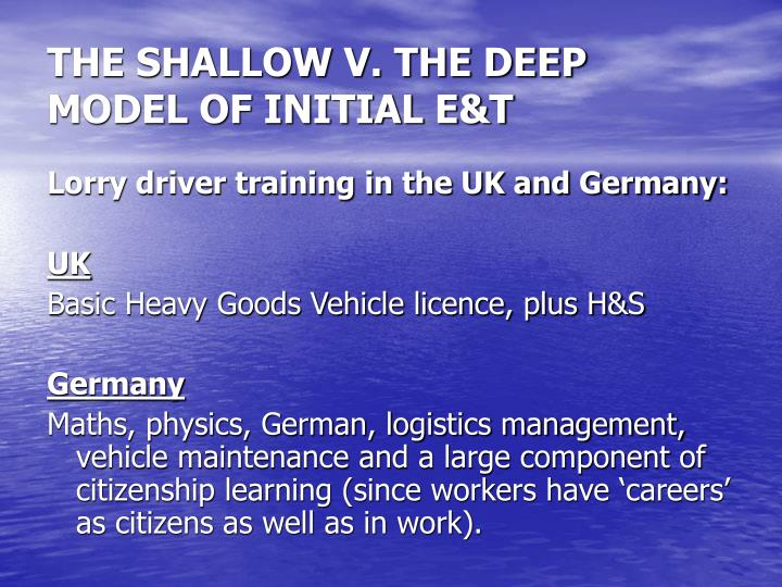 THE SHALLOW V. THE DEEP MODEL OF INITIAL E&T