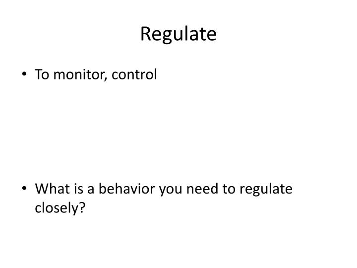Regulate